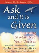 Ask And It Is Given ebook by Esther Hicks, Jerry Hicks