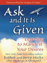 Ask And It Is Given ebook by Esther Hicks,Jerry Hicks