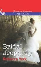 Bridal Jeopardy (Mills & Boon Intrigue) (Mindbenders, Book 3) ekitaplar by Rebecca York