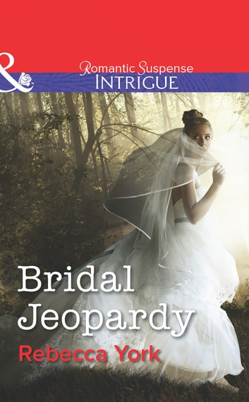 Bridal Jeopardy (Mills & Boon Intrigue) (Mindbenders, Book 3) ebook by Rebecca York