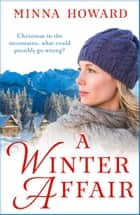 A Winter Affair - A wonderful festive treat ebook by Minna Howard