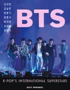BTS - K-Pop's International Superstars 電子書 by Triumph Books