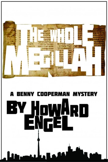 The Whole Megillah: A Benny Cooperman Mystery ebook by Howard Engel