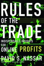 Rules of The Trade: Indispensable Insights for Online Profits: Indispensable Insights for Online Profits ebook by Nassar, David