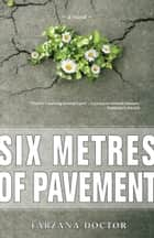 Six Metres of Pavement ebook by Farzana Doctor