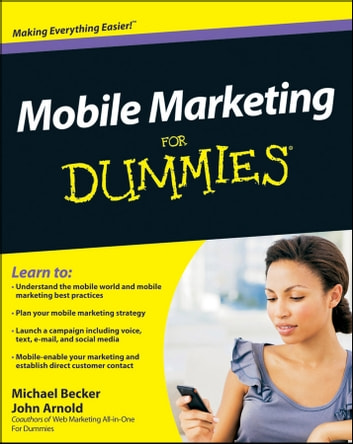 Mobile Marketing For Dummies ebook by Michael Becker,John Arnold
