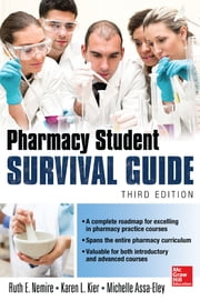 Pharmacy Student Survival Guide, 3E ebook by Ruth Nemire,Karen Kier,Michelle T. Assa-Eley