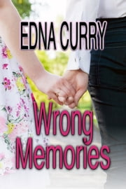 Wrong Memories ebook by Edna Curry