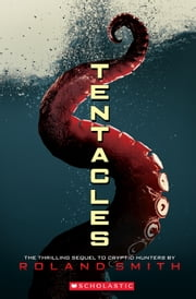 Tentacles ebook by Roland Smith