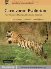 Carnivoran Evolution - New Views on Phylogeny, Form and Function ebook by Anjali Goswami,Anthony Friscia