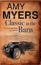 Classic in the Barn ebook by Amy Myers