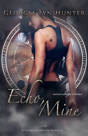 Echo, Mine (Fallen Guardians 1.5) ebook by Georgia Lyn Hunter