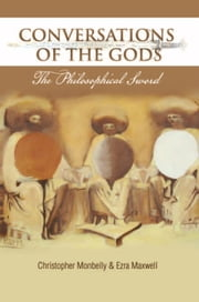 CONVERSATIONS OF THE GODS ebook by Christopher Monbelly & Ezra Maxwell