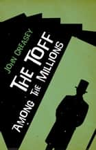The Toff among the Millions ebook by John Creasey