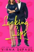 Locking Lips ebook by Virna DePaul