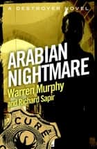 Arabian Nightmare - Number 86 in Series ebook by Richard Sapir, Warren Murphy