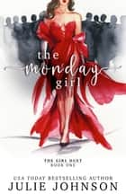 The Monday Girl ebook by Julie Johnson