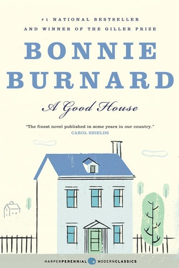 A Good House ebook by Bonnie Burnard