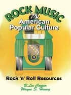 Rock Music in American Popular Culture - Rock ¿n¿ Roll Resources ebook by Frank Hoffmann, B Lee Cooper, Wayne S Haney