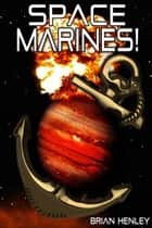 Space Marines! eBook by Brian Henley