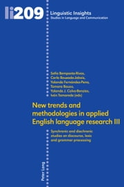 New trends and methodologies in applied English language research III - Synchronic and diachronic studies on discourse, lexis and grammar processing ebook by Tamara Bouso, Yolanda J. Calvo-Benzies, Iván Tamaredo-Meira,...