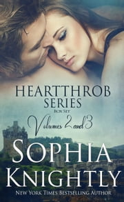 Heartthrob Series Box Set - Alpha Romance | Volumes 2 & 3 ebook by Sophia Knightly