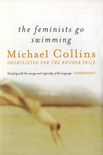 The Feminists Go Swimming ebook by Michael Collins