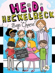 "Heidi Heckelbeck Says ""Cheese!"" ebook by Wanda Coven,Priscilla Burris"