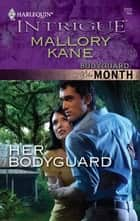 Her Bodyguard ebook by Mallory Kane