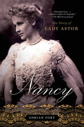 Nancy: The Story of Lady Astor ebook by Adrian Fort
