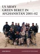 US Army Green Beret in Afghanistan 2001–02 ebook by Leigh Neville,Peter Dennis