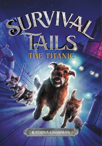 Survival Tails: The Titanic ebook by Katrina Charman