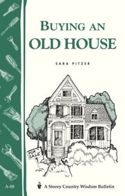 Buying an Old House - Storey Country Wisdom Bulletin A-88 ebook by Sara Pitzer