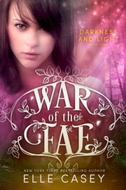 War of the Fae: Book 3 (Darkness and Light) ebook by Elle Casey