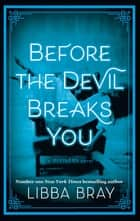 Before the Devil Breaks You - Diviners Series: Book 03 ebook by Libba Bray