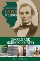 Looking for Lincoln in Illinois ebook by Bryon C. Andreasen,Guy C. Fraker
