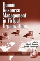 Human Resource Management in Virtual Organizations ebook by Robert L. Heneman,David B. Greenberger