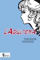 L'Adultera ebook by Theodor Fontane