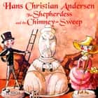 The Shepherdess and the Chimney-Sweep audiobook by Hans Christian Andersen