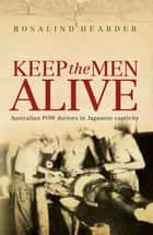 Keep the Men Alive ebook by Rosalind Hearder