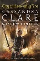 The Mortal Instruments 6: City of Heavenly Fire ekitaplar by Cassandra Clare