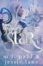 The Frozen Star ebook by Jessie Lane,M.L. Pahl