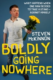 Boldly Going Nowhere ebook by Steven McKinnon