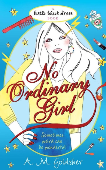 No Ordinary Girl ebook by A.M. Goldsher