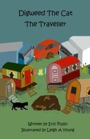Digweed, the Cat The Traveller - Little Adventures Book Two ebook by Eric Pullin