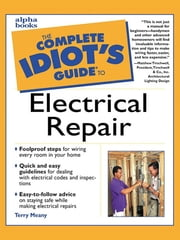 The Complete Idiot's Guide to Electrical Repair ebook by Terry Meany