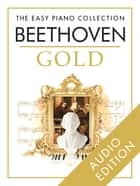 The Easy Piano Collection: Beethoven Gold ebook by Chester Music