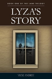 Lyza's Story: Book One of The Lane Trilogy ebook by Vicki Andree