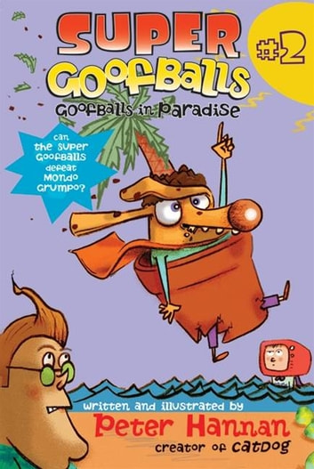Super Goofballs, Book 2: Goofballs in Paradise ebook by Peter Hannan