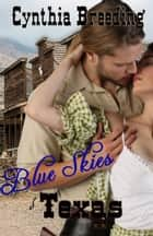 Blue Skies of Texas ebook by Cynthia Breeding